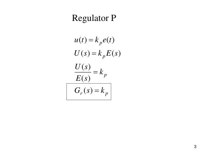 Regulator P