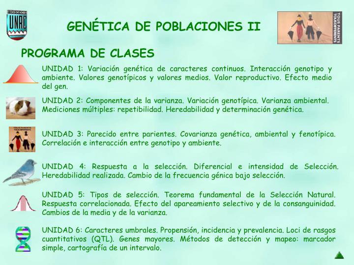 UNIDAD 1: Variación genética de caracteres continuos. Interacción genotipo y ambiente. Valores genotípicos y valores medios.