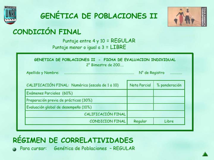 Para cursar:     Genética de Poblaciones  – REGULAR