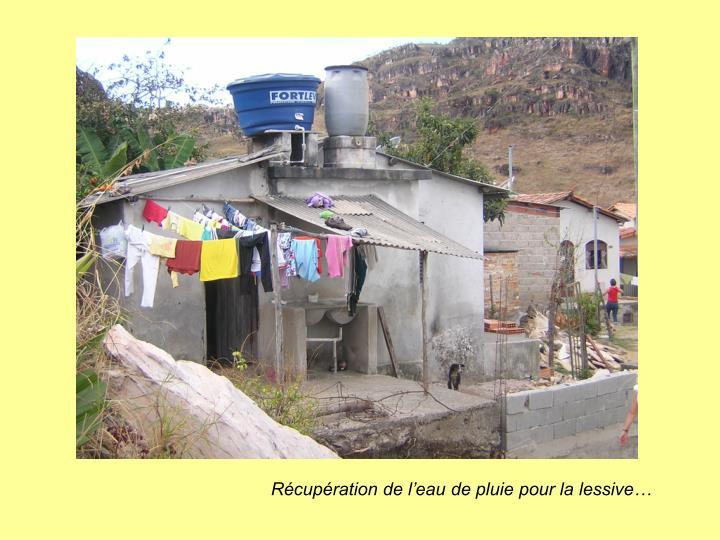 Récupération de l'eau de pluie pour la lessive…
