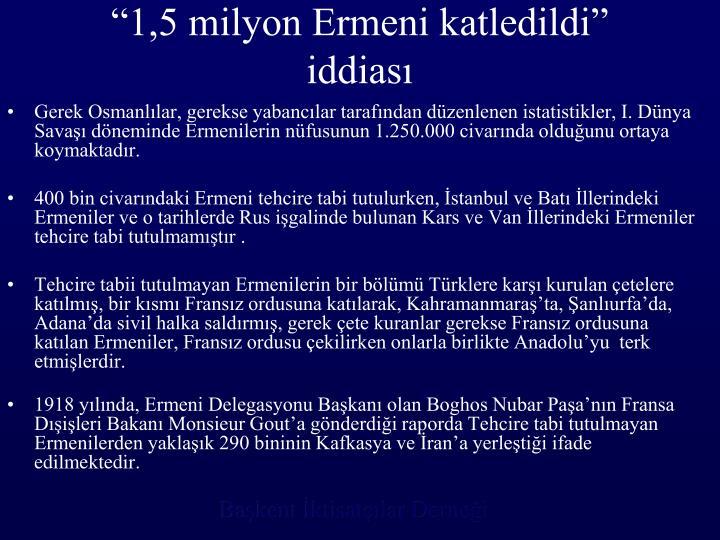 """""""1,5 milyon Ermeni katledildi"""" iddiası"""