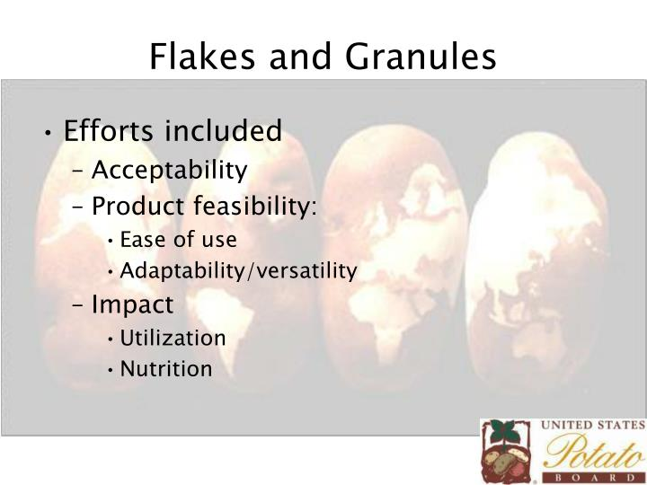 Flakes and Granules