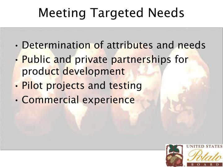 Meeting targeted needs