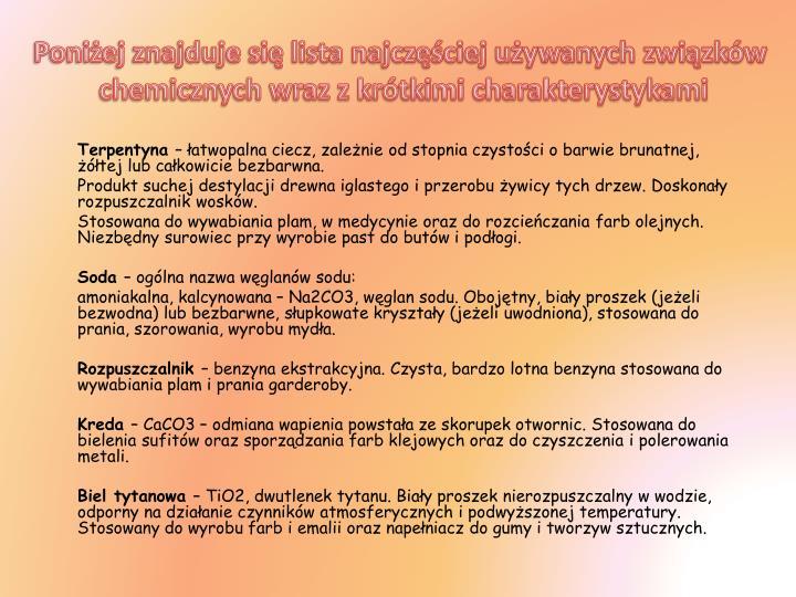 Poniżej znajduje się lista najczęściej używanych związków
