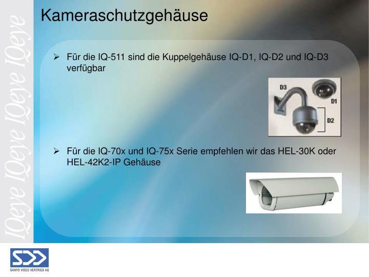 Für die IQ-511 sind die Kuppelgehäuse IQ-D1, IQ-D2 und IQ-D3 verfügbar