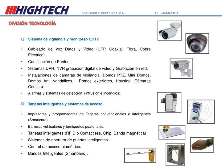 Sistema de vigilancia y monitoreo CCTV.