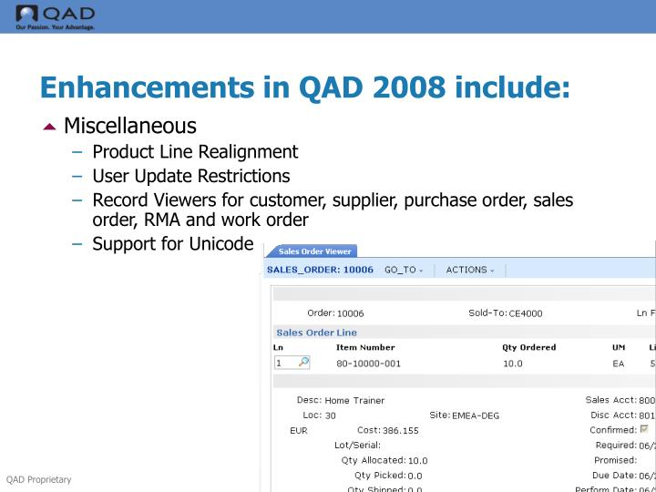 Enhancements in QAD 2008 include: