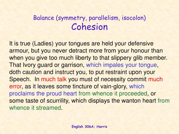 Balance (symmetry, parallelism, isocolon)