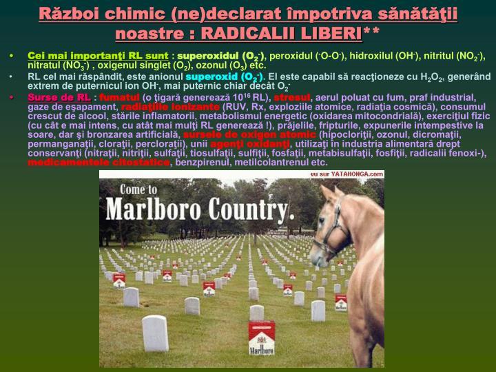 Război chimic (ne)declarat împotriva sănătăţii noastre : RADICALII LIBERI