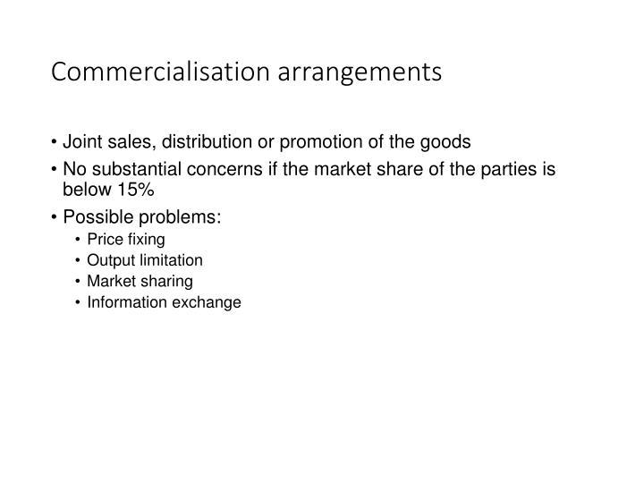 Commercialisation arrangements