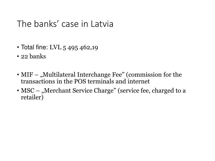 The banks' case in Latvia