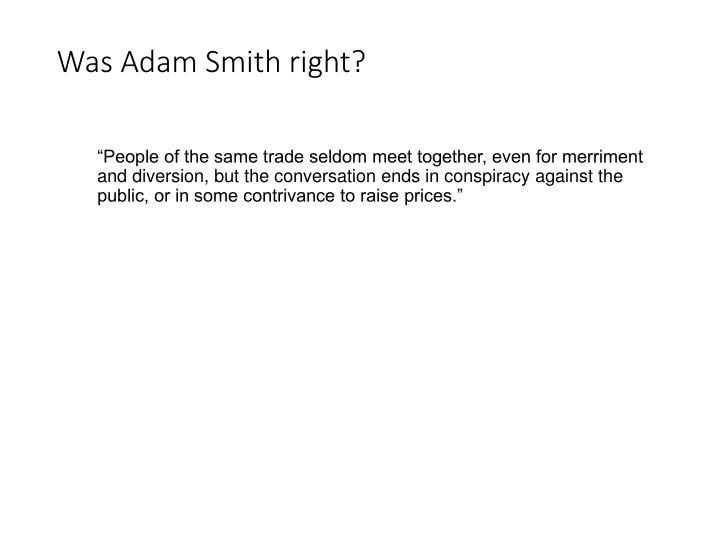 Was Adam Smith right?