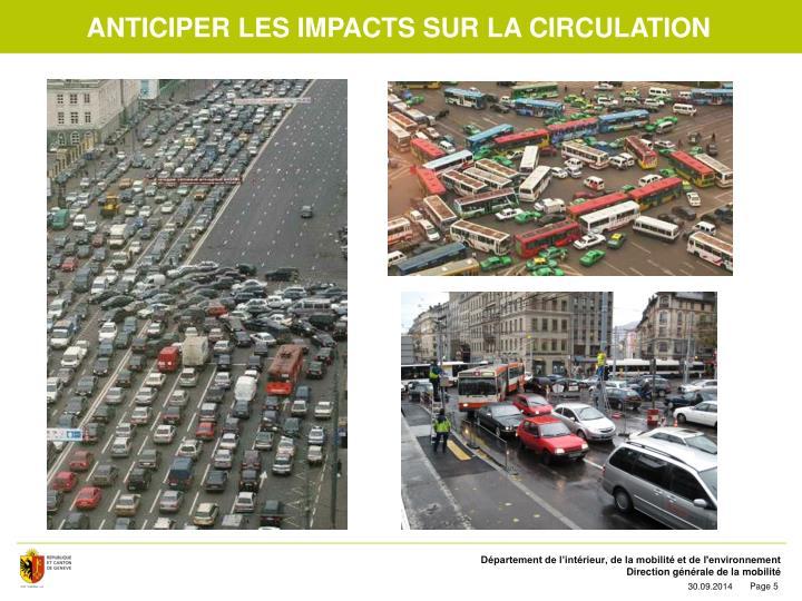 Anticiper LES IMPACTS sur la circulation