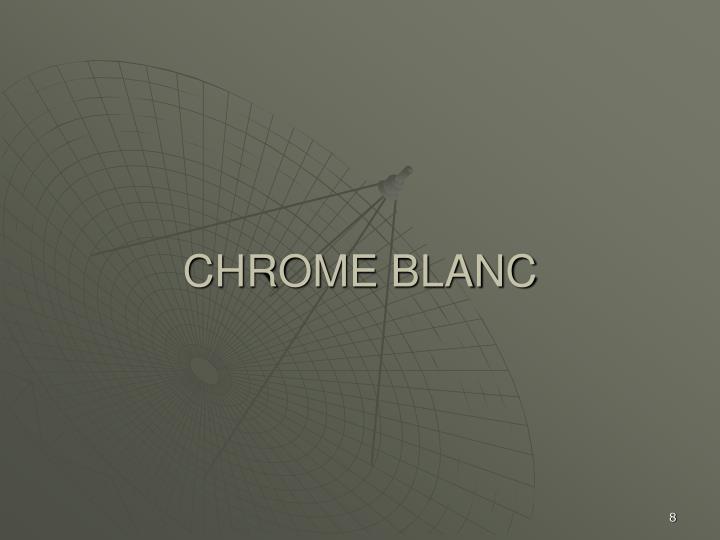 CHROME BLANC