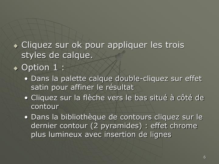 Cliquez sur ok pour appliquer les trois styles de calque.