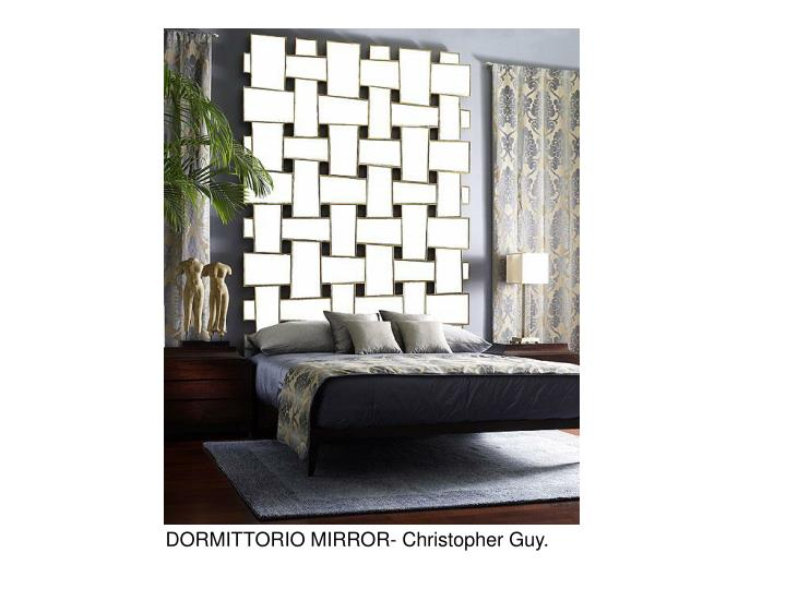 DORMITTORIO MIRROR- Christopher Guy.