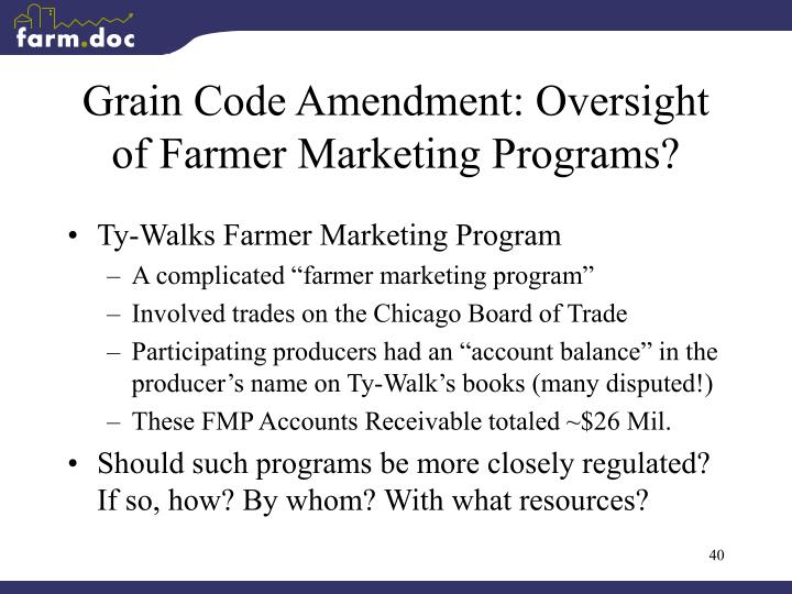 Grain Code Amendment: Oversight of Farmer Marketing Programs?