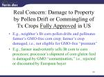 real concern damage to property by pollen drift or commingling of tx crops fully approved in us