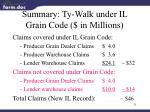 summary ty walk under il grain code in millions
