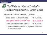 ty walk as grain dealer claims paid under il grain code