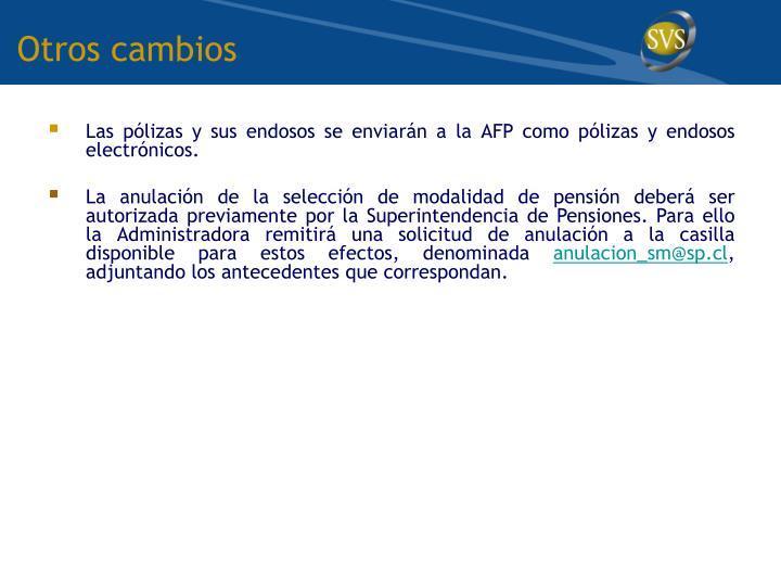 Las pólizas y sus endosos se enviarán a la AFP como pólizas y endosos electrónicos.