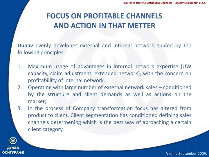 FOCUS ON PROFITABLE CHANNELS