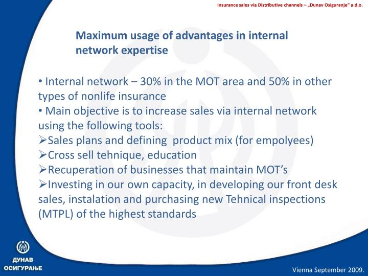 Maximum usage of advantages in internal network expertise