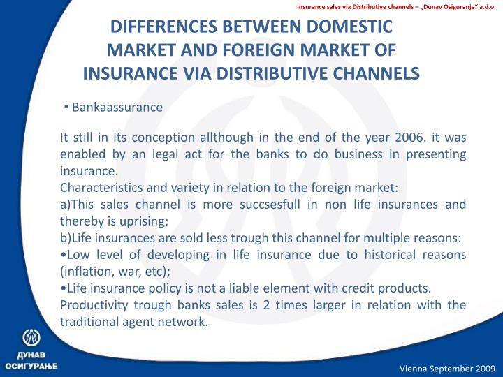 DIFFERENCES BETWEEN DOMESTIC MARKET AND FOREIGN MARKET OF INSURANCE VIA DISTRIBUTIVE CHANNELS