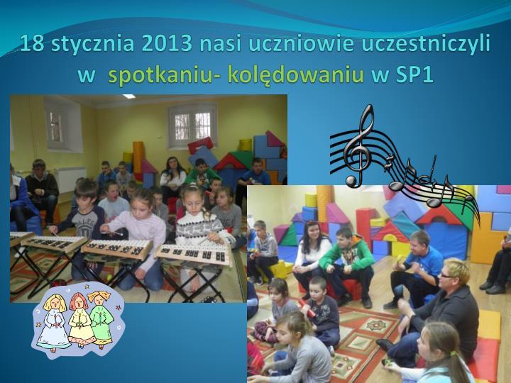18 stycznia 2013 nasi uczniowie uczestniczyli