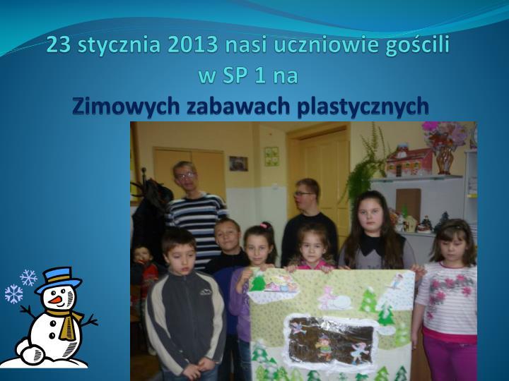 23 stycznia 2013 nasi uczniowie gościli