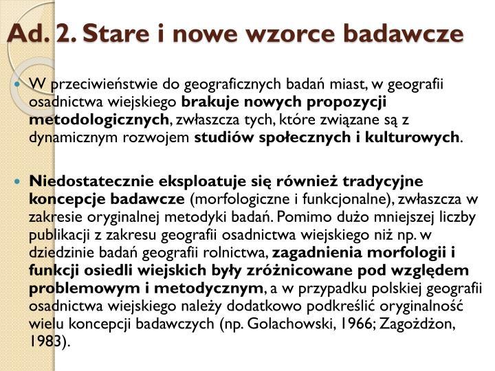 Ad. 2. Stare i nowe wzorce badawcze