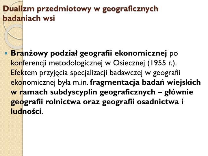 Dualizm przedmiotowy w geograficznych badaniach wsi