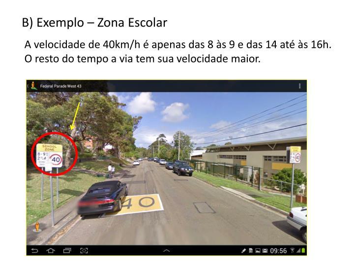 B) Exemplo – Zona Escolar