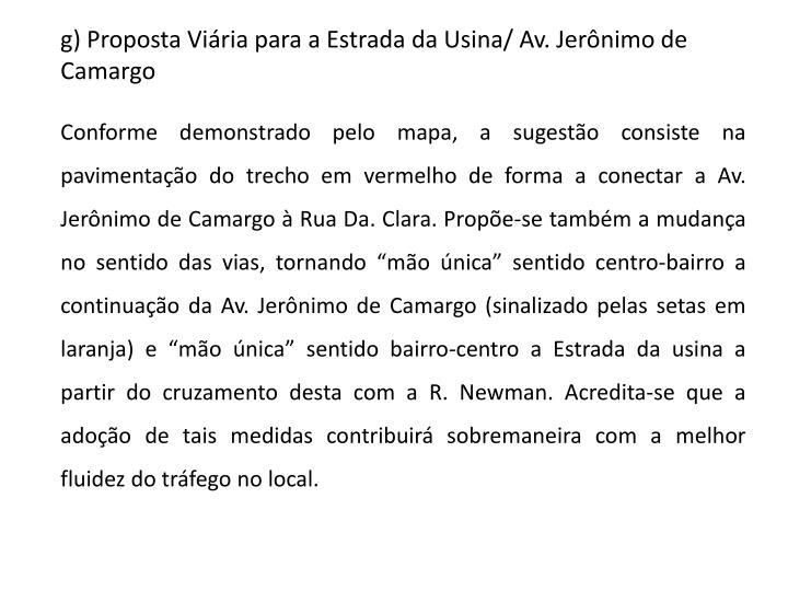 g) Proposta Viária para a Estrada da Usina/ Av. Jerônimo de Camargo