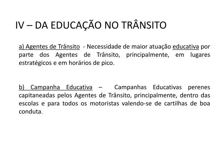 IV – DA EDUCAÇÃO NO TRÂNSITO