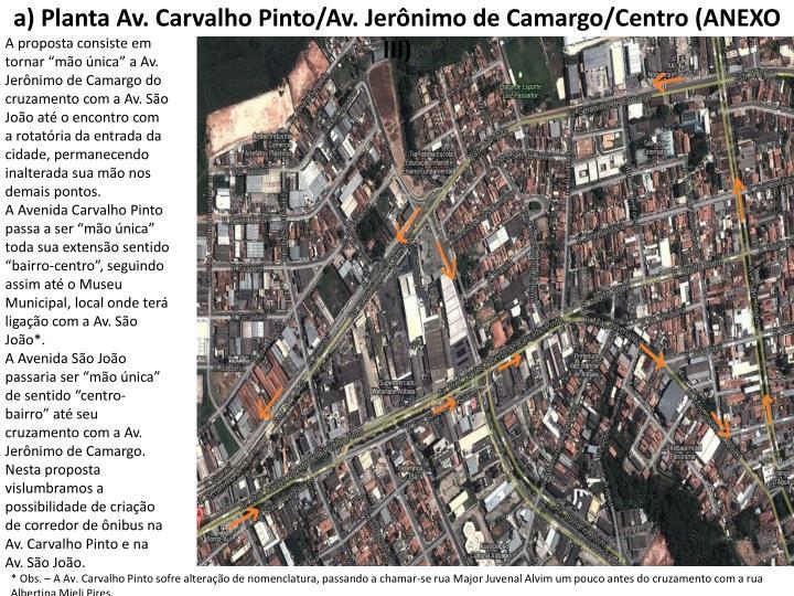 a) Planta Av. Carvalho Pinto/Av. Jerônimo de Camargo/Centro (ANEXO III)