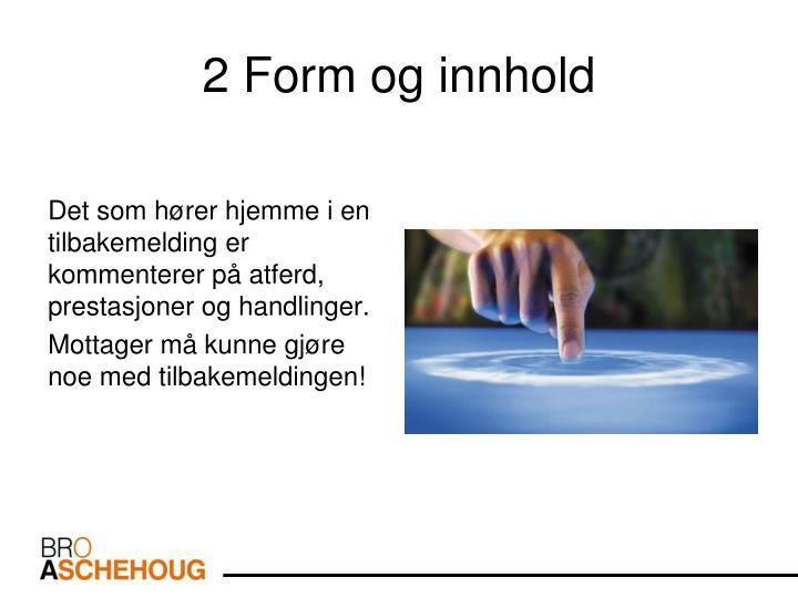 2 Form og innhold