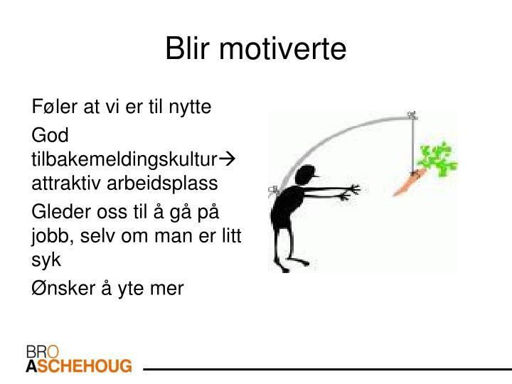 Blir motiverte
