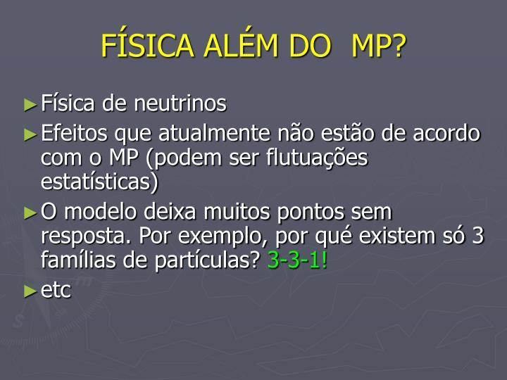 FÍSICA ALÉM DO  MP?