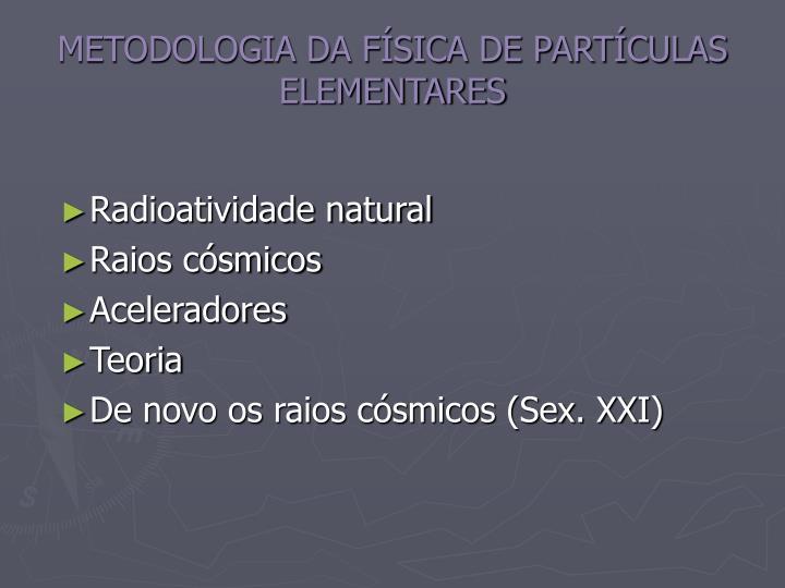 METODOLOGIA DA FÍSICA DE PARTÍCULAS ELEMENTARES