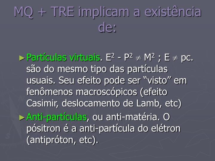 MQ + TRE implicam a existência de: