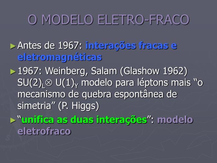 O MODELO ELETRO-FRACO