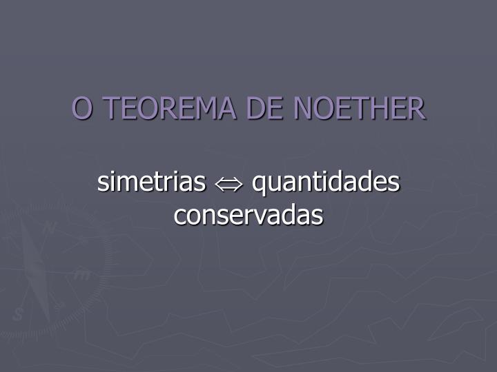O TEOREMA DE NOETHER