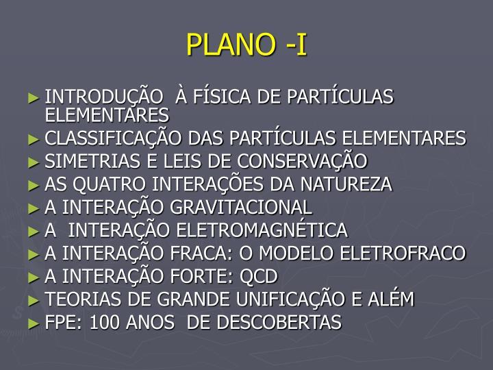 PLANO -I