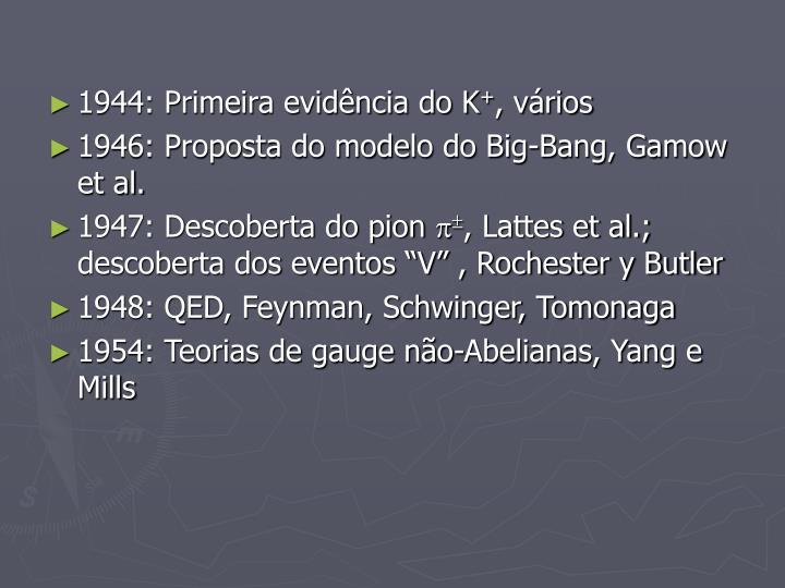 1944: Primeira evidência do K