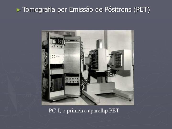Tomografia por Emissão de Pósitrons (PET)