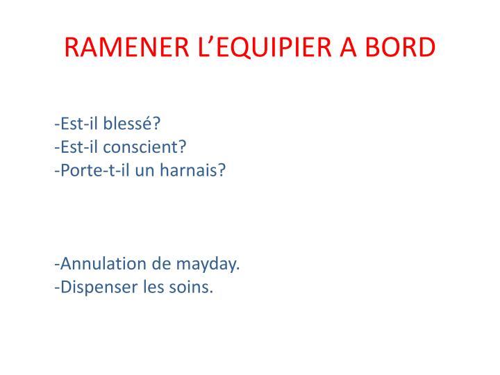 RAMENER L'EQUIPIER A BORD