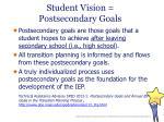 student vision postsecondary goals
