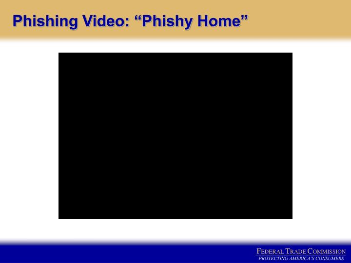 "Phishing Video: ""Phishy Home"""