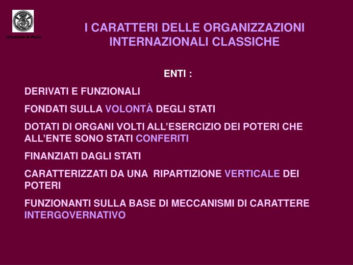 I CARATTERI DELLE ORGANIZZAZIONI INTERNAZIONALI CLASSICHE